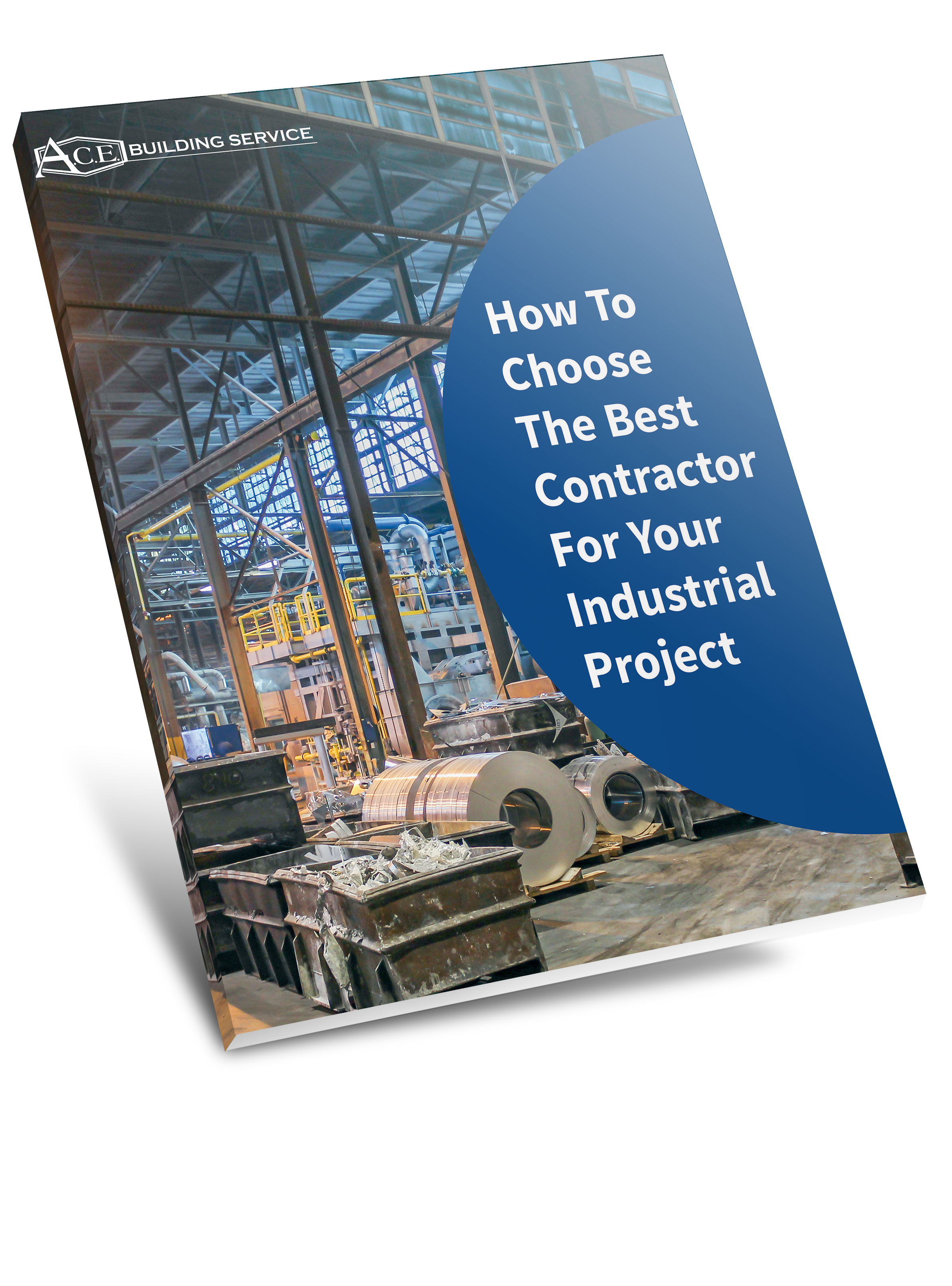 How To Choose The Best Contractor for Your Industrial Project | A.C.E. Building Service | Green Bay, Manitowoc, Sheboygan